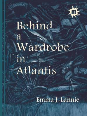 Behind the Wardrobe in Atlantis